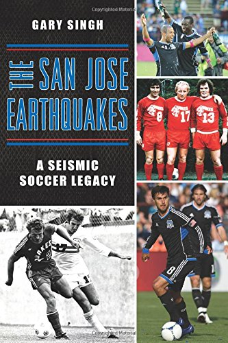 "On writing ""The San Jose Earthquakes: A Seismic Soccer Legacy"""