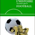 Olivier Corbobesse, L'Histoire racontée par le Football, Clichy: Editions Marie B., 2020.